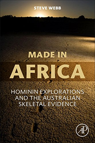 Made in Africa: Hominin Explorations and the Australian Skeletal Evidence by Academic Press