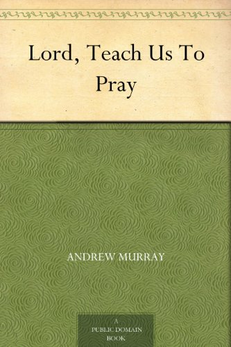 Lord, Teach Us To Pray (English Edition)