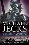 The Bishop Must Die (Knights Templar Mysteries 28): A thrilling medieval mystery (Knights Templar Mystery)