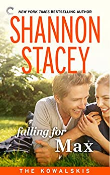 Falling for Max: Book Nine of The Kowalskis by [Stacey, Shannon]