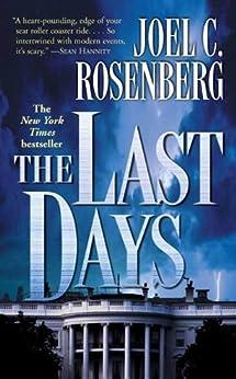 The Last Days (The Last Jihad series Book 2) by [Rosenberg, Joel C.]