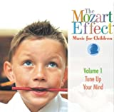 The Mozart Effect Music for Children, Volume 1: Tune Up Your Mind