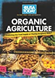 Organic Agriculture: Protecting Our Food Supply or Chasing Imaginary Risks? (USA Today's Debate: Voices & Perspectives)