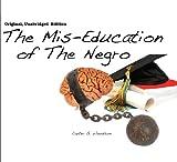 The Mis-Education of The Negro (Original, Unabridged Edition 4 CD Set)