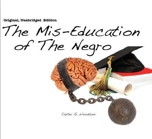 The Mis-Education of The Negro (Original, Unabridged Edition 4 CD Set)