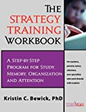 The Strategy Training Program Workbook, Kristin C. Bewick, 193693602X