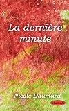 La DernièRe Minute, Nicole Daumard, 1412156009