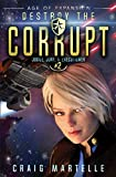 Destroy The Corrupt: A Space Opera Adventure Legal Thriller (Judge, Jury, & Executioner)