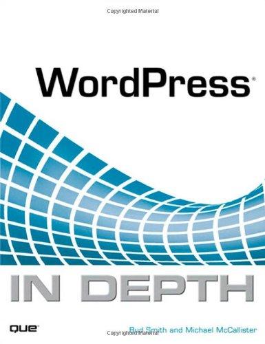 WordPress In Depth by Bud E. Smith , Michael McCallister, Que