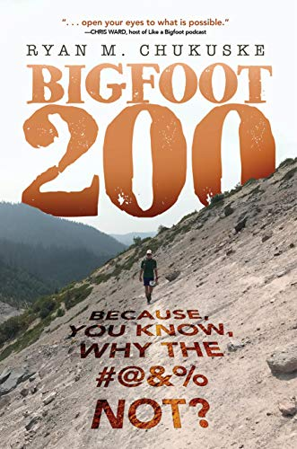 BIGFOOT 200: Because, You Know, Why The #@&% Not?