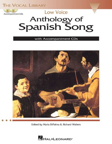 - Anthology of Spanish Song: Low Voice Edition With 2 CDs of Piano Accompaniments (The Vocal Library)