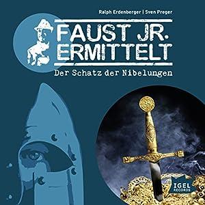 Der Schatz der Nibelungen (Faust jr. ermittelt 02) Hörspiel
