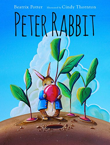 Peter Rabbit - Kindle edition by Beatrix Potter, Cindy Thornton ...