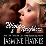 Wives and Neighbors: Book 1 | Jasmine Haynes,Jennifer Skully