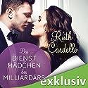 Das Dienstmädchen des Milliardärs (Das Dienstmädchen des Milliardärs 1) Hörbuch von Ruth Cardello Gesprochen von: Sabina Godec