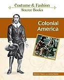 Colonial America, Bailey Publishing Staff and Amela Baksic, 1604133805
