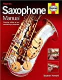 Stephen Howard'sSaxophone Manual: Choosing, Setting Up and Maintaining a Saxophone (Book) [Hardcover](2010)
