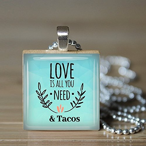 Love is all you need and Tacos Scrabble Pendant Charm Necklace