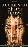The Accidental Office Lady, Laura J. Kriska, 0804821054