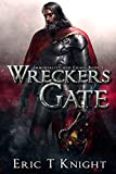 #7: Wreckers Gate (Immortality and Chaos Book 1)