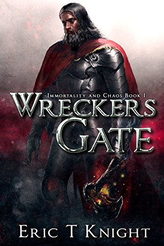 Wreckers Gate (Immortality and Chaos Book 1) cover