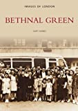 Bethnal Green (Archive Photographs: Images of London)