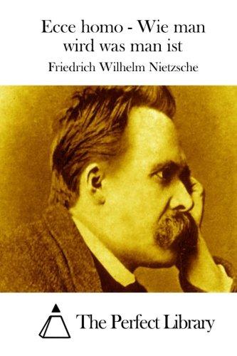 - Ecce homo - Wie man wird was man ist (Perfect Library) (German Edition)