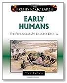 Early Humans: The Pleistocene & Holocene Epochs (Prehistoric Earth)