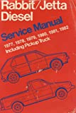 Volkswagen Rabbit-Jetta Diesel Service Manual 1978-1982, Including Pickup Truck, Inc Robert Bentley, 0837601053