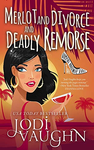 MERLOT AND DIVORCE AND DEADLY REMORSE: The Vampire Housewife Series by [Vaughn, Jodi]