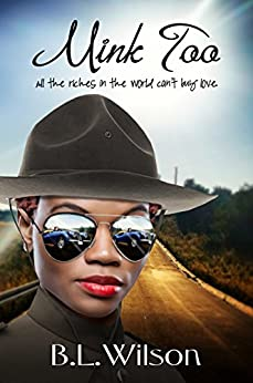 Mink Too: All the riches in the world can't buy love by [Wilson, B.L.]