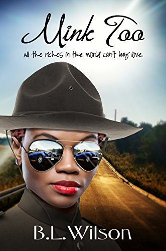 Book: Mink Too - All the riches in the world can't buy love by B.L. Wilson
