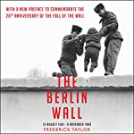 The Berlin Wall | Frederick Taylor
