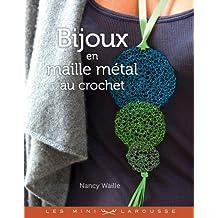 Bijoux en maille métal au crochet (Les Mini Larousse - D&T) (French Edition)