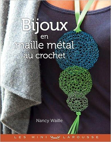 Libros De Cocina Descargar Bijoux En Maille Métal Au Crochet Leer PDF