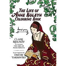 The Life of Anne Boleyn Colouring Book