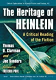 The Heritage of Heinlein: A Critical Reading of the Fiction: 42 (Critical Explorations in Science Fiction and Fantasy)