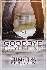 The Goodbye Boyfriend (The Boyfriend Series) (Volume 3)