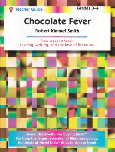 (Chocolate Fever - Teacher Guide by Novel Units)