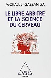 Le libre arbitre et la science du cerveau