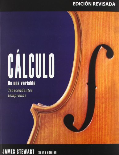 Calculo de una variable / Single Variable Calculus: Trascendentes tempranas / Early Trascendentals (Spanish Edition)