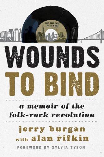 Wounds to Bind: A Memoir of the Folk-Rock Revolution