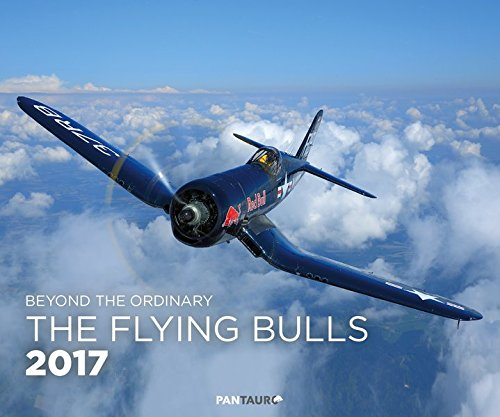 The Flying Bulls 2017  Beyond The Ordinary  Wandkalender Format 60 X 50 Cm