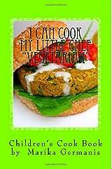 I Can Cook: Vegetarian (Volume 8) Paperback