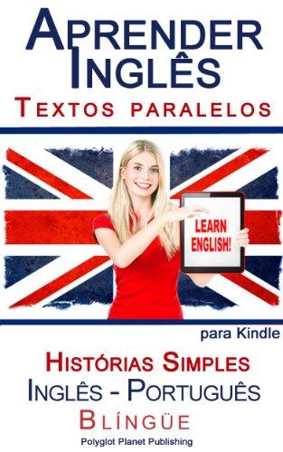 Aprender Inglês - Textos Paralelos - Histórias Simples (Inglês - Português)