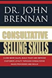 Consultative Selling Skills: Revised and Updated