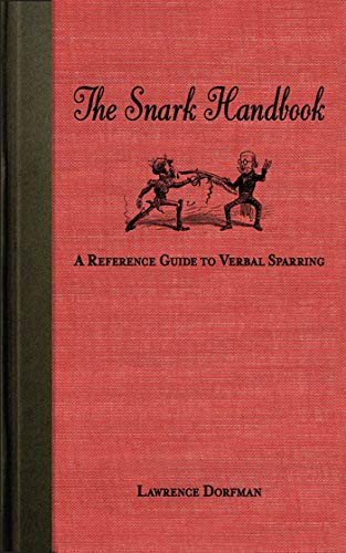 The Snark Handbook: A Reference Guide to Verbal Sparring (Snark Series)