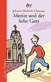 Moritz und der liebe Gott (Reihe Hanser)