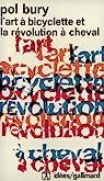 L'Art à bicyclette et la révolution à cheval par Bury