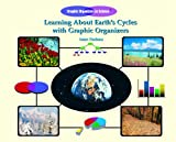 Learning about Earth's Cycles with Graphic Organizers, Isaac Nadeau, 1404228071